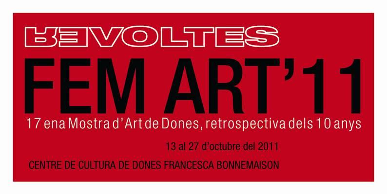 13/10, 19h Inauguració FEM ART'11, REVOLTES
