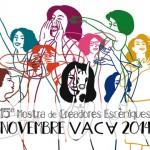 Novembre VACA està d'aniversari: 15a Mostra de Creadores Escèniques