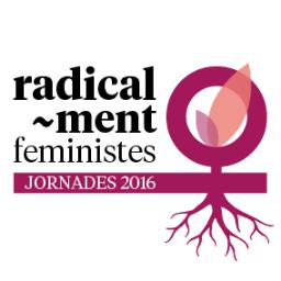 26/05:: RADICALMENT ACTIVISTA! Activistes per les Jornades Radical-ment Feministes