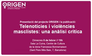 08/02:: Presentació del projecte ORIGEN i la publicació: Telenotícies i violències masclistes